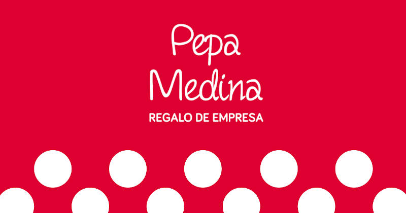 Pepa Medina, regalos de empresa